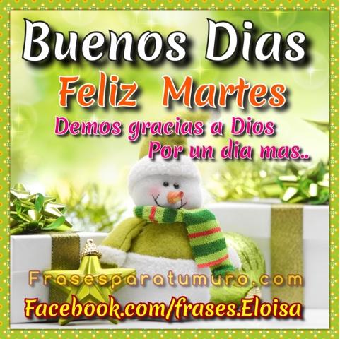 Frasesparatumuro Buenos Días Feliz Martes