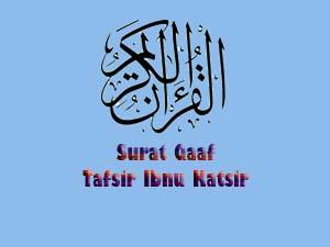 50 Surat Qaaf Tafsir Ibnu Katsir Terlengkap Tafsir Ibnu