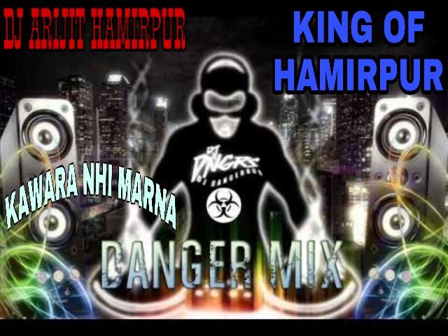DJ ARIJIT HAMIRPUR KING NO 1 8318348940 : 2018