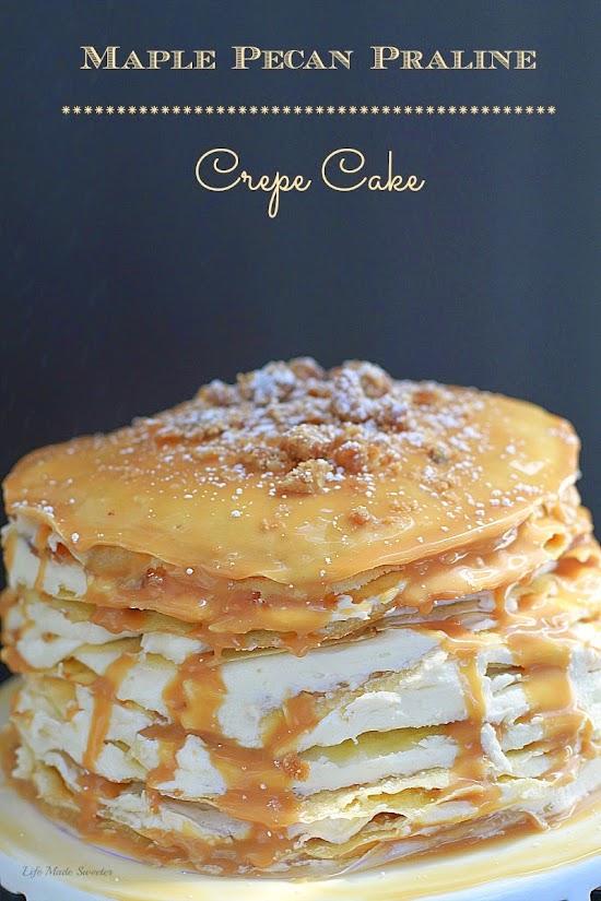 Maple Pecan Praline Crepe Cake - makes an impressive dessert.jpg