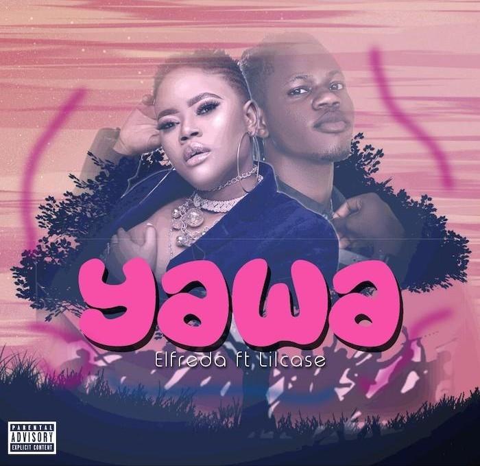 [Music] Elfreda Ft Lil Case – Yawa