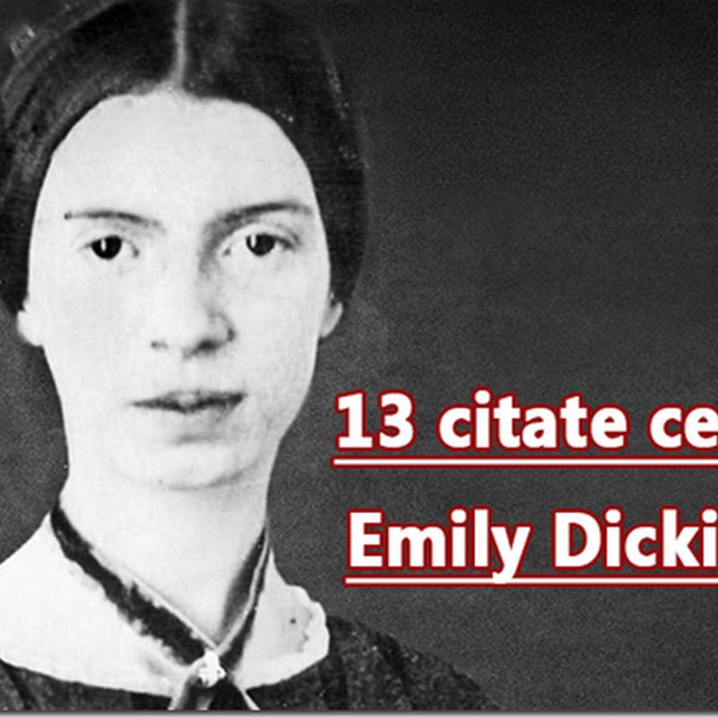13 citate celebre - Emily Dickinson