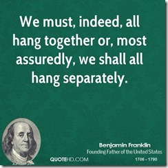 benjamin-franklin-politician-we-must-indeed-all-hang-together-or-most