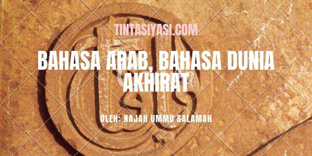 Bahasa Arab Bahasa Dunia Akhirat
