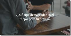 banner Qué tipo de narrador es el mejor para tu novela 2