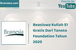 Beasiswa Kuliah S1 Gratis Dari Tanoto Foundation Tahun 2020