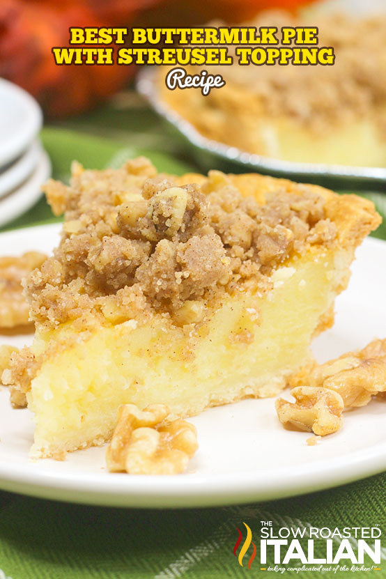 Title text (a slice is pictured on a plate): Best Buttermilk Pie with Streusel Topping