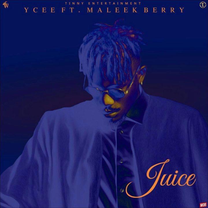"[MUSIC]: Ycee ""JUICE"" (ft. Maleek Berry)"