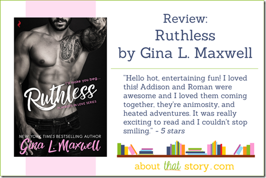 Review: Ruthless by Gina L. Maxwell | About That Story