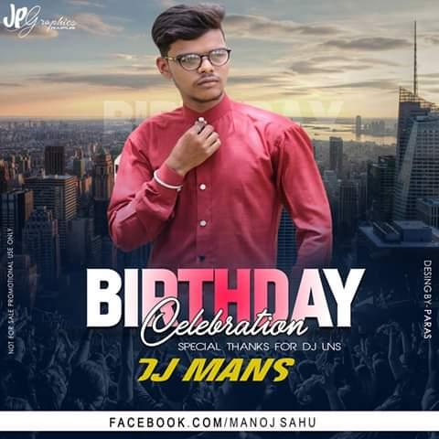 DONGRI MA RE (DJ MANS BIRTHDAY SPECIAL) RMX DJ MANS X DJ LNS