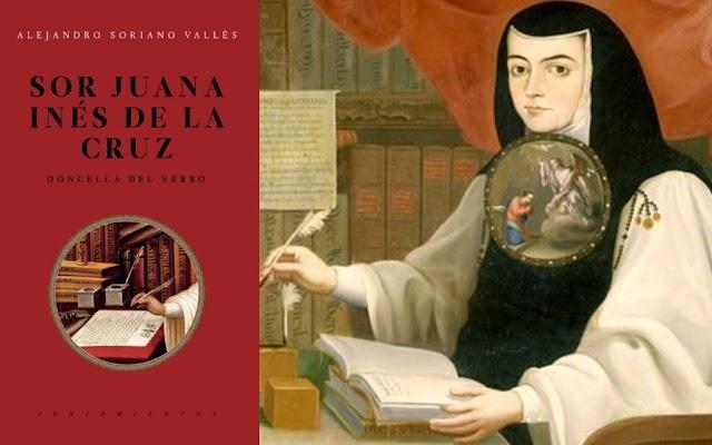 Alejandro Soriano Vallés, presentó Sor Juana Inés de la Cruz, doncella del Verbo