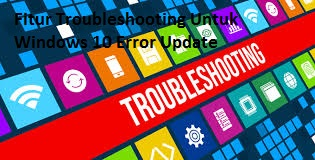 Troubleshooting for windows 10 update and how to fix error