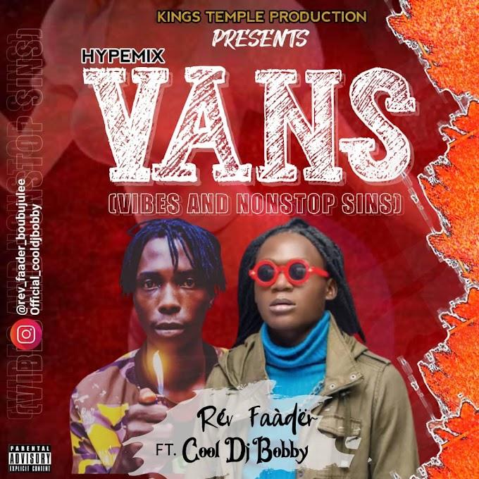 MUSIC: VIBES AND NONSTOP SINS (VANS) - Rév faàdër ft COOL DJ Bobby