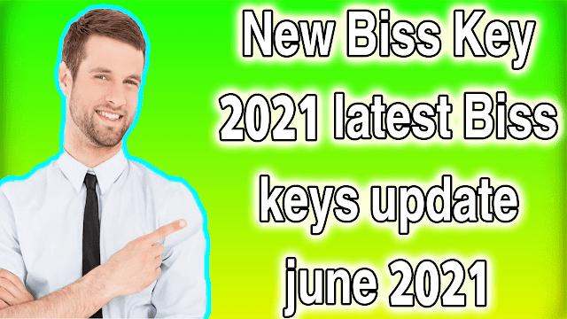 New Biss Key 2021 latest Biss keys update june 2021