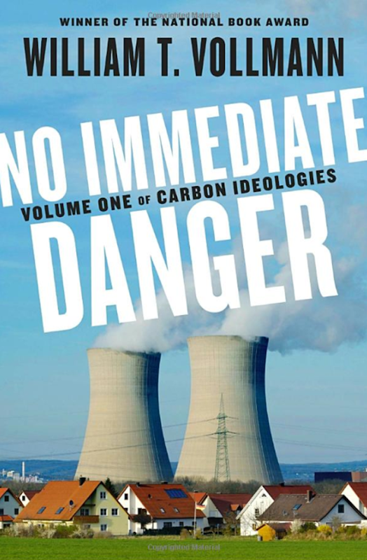 Cover of the book, 'No Immediate Danger: Volume One of Carbon Ideologies' by William T. Vollmann. Graphic: Viking Press