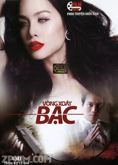 Vòng Xoáy Bạc - VTV9 Trọn Bộ (2012) Poster