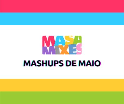 Mashups de Maio - Apoia.se DJ Masa