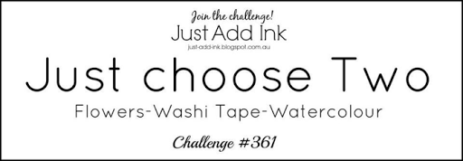 http://just-add-ink.blogspot.com.au/2017/05/just-add-ink-361just-choose-two.html