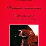 """Aleksander Byrd """"Alkohole wykwintne. Wina gronowe, czyli od białego do czerwonego"""", Mada, Warszawa 2001.jpg"""