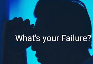 What is your Failure?