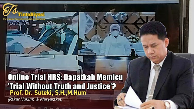 Online Trial HRS: Dapatkah Memicu 'Trial Without Truth and Justice'?