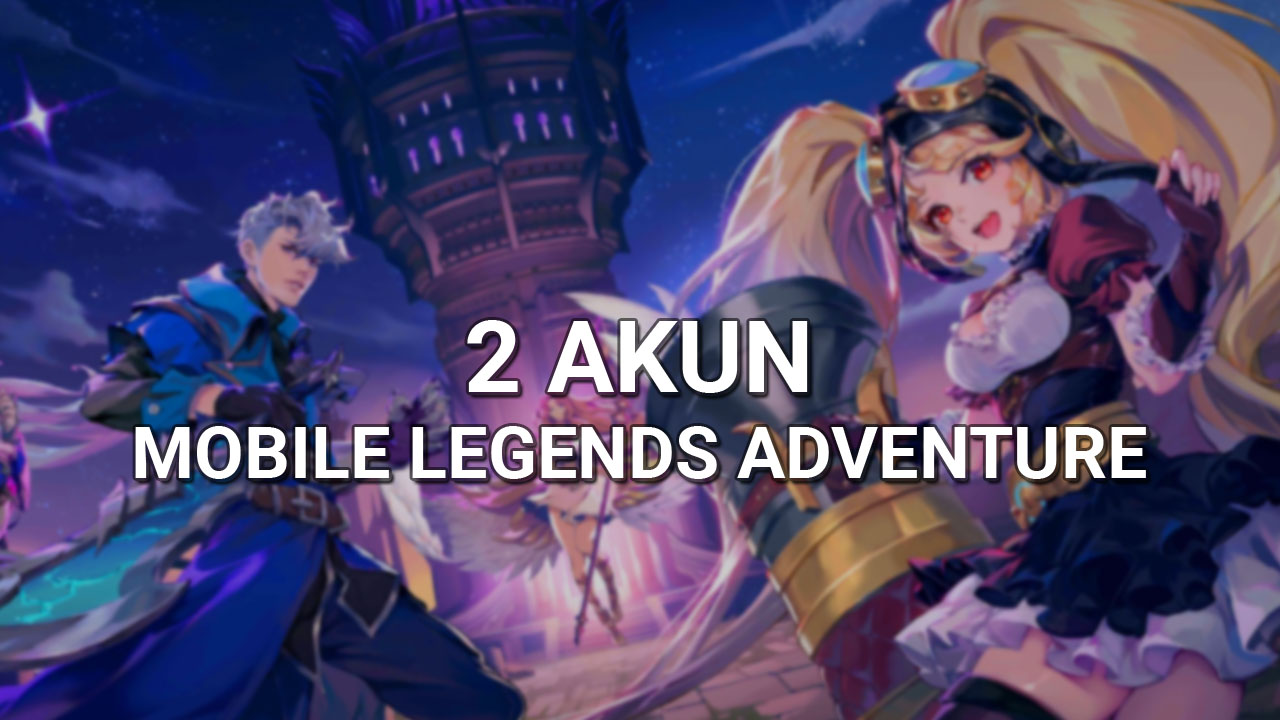 Cara main 2 akun Mobile Legends Adventure