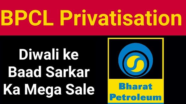 BPCL Privatization - Diwali Ke Baad Sarkar Ma Mega Sale | Kya Sahi Kya Galat
