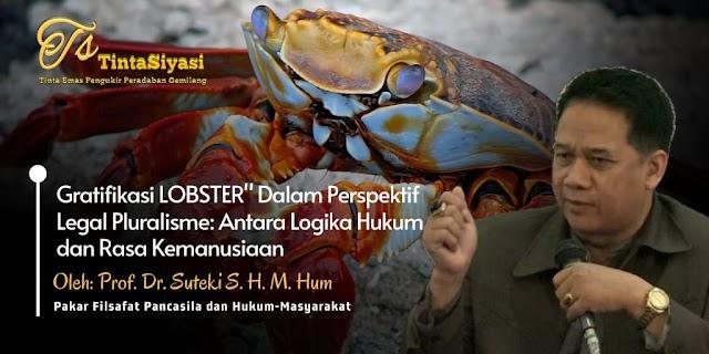 Gratifikasi Lobster dalam Perspektif Legal Pluralisme: Antara Logika Hukum dan Rasa Kemanusiaan