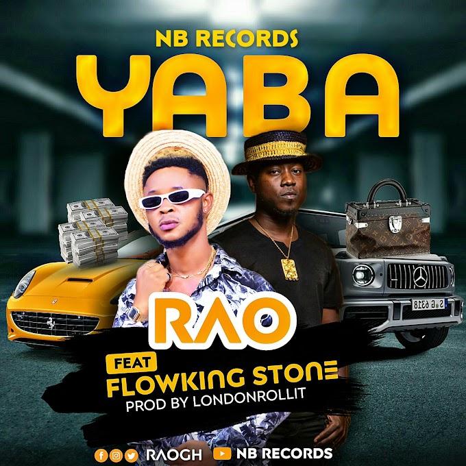 Rao Yaba ft Flowking Stone (Prod.by Londorollit)