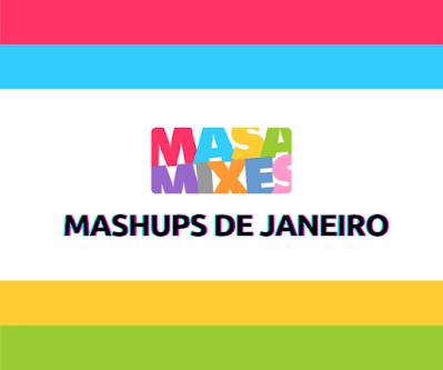 Mashups de Janeiro - Apoia.se DJ Masa