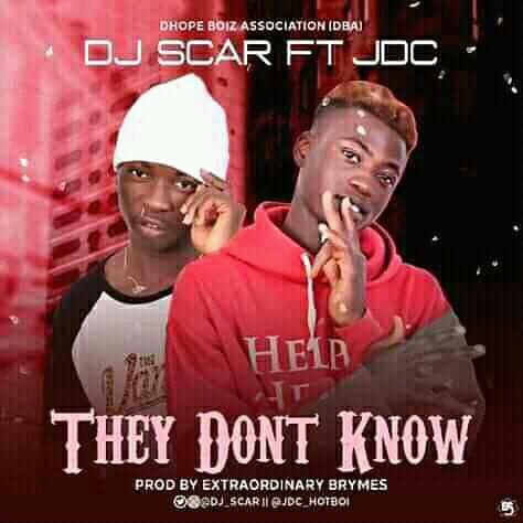 MUSIC : DJ Scar ft JDC -THEY DON'T WANNA KNOW (prod.extraordinary brymes)