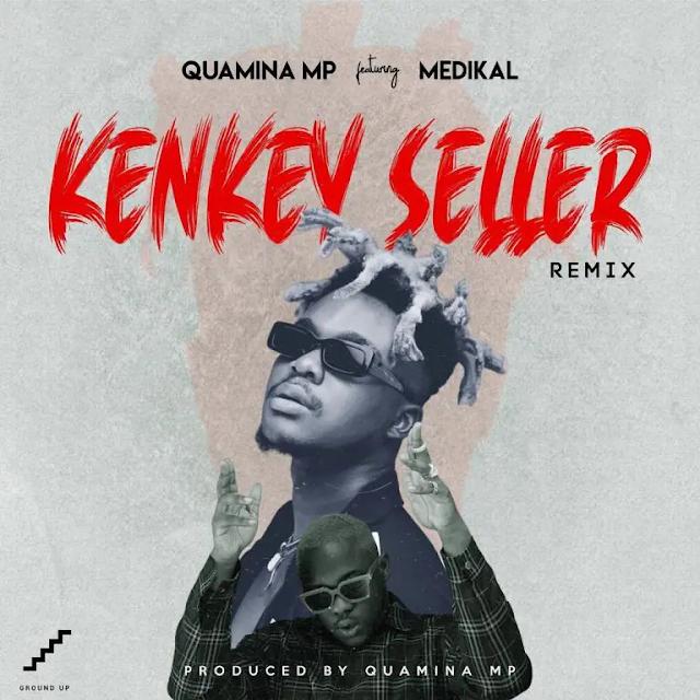 Quamina MP - Kenkey Seller Ft.  Medikal