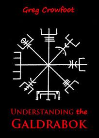 Cover of Greg Crowfoot's Book Understanding the Galdrabok Part 1