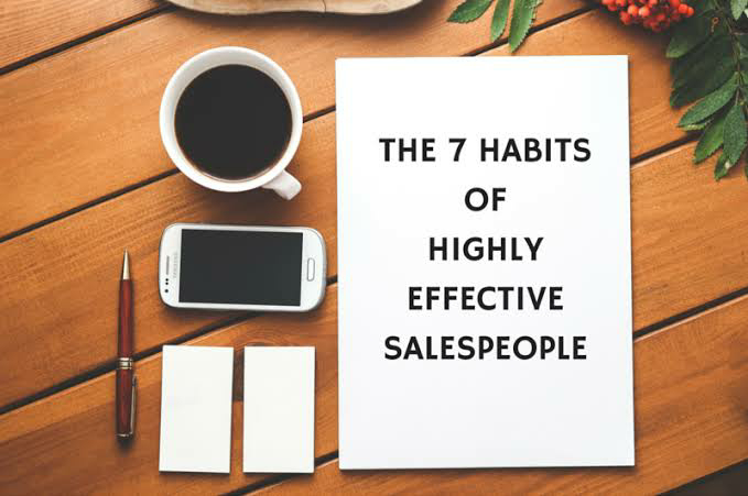 The 7 habits of the highly effective salesmen: