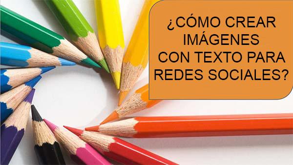 Cómo Crear Imágenes con texto para Redes Sociales rápido y fácil