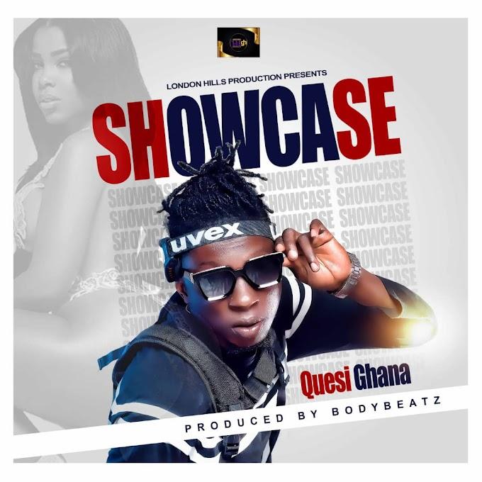 Award Winning Artiste Quesi Ghana Drop His Dhope Track Titled #Showcase Tommorow.
