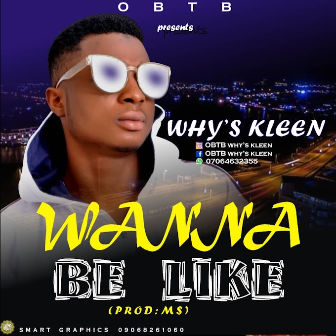 [New Music] Download Why's Kleen_Wanna Be Like.mp3