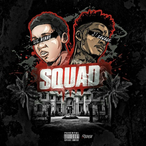 Lil Bibby & 21 Savage- Squad