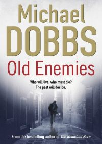 Old Enemies By Michael Dobbs