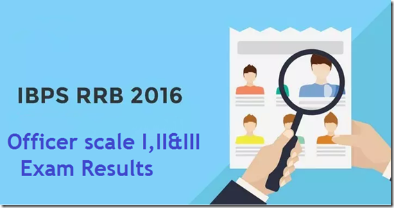 IBPS RRB Officer Scale I,II& III Exam results