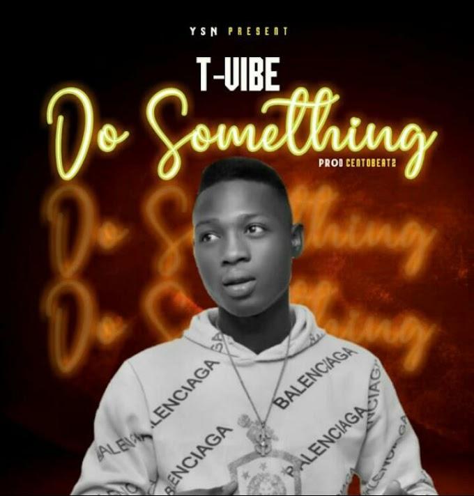 [Music] Do something -T vibes