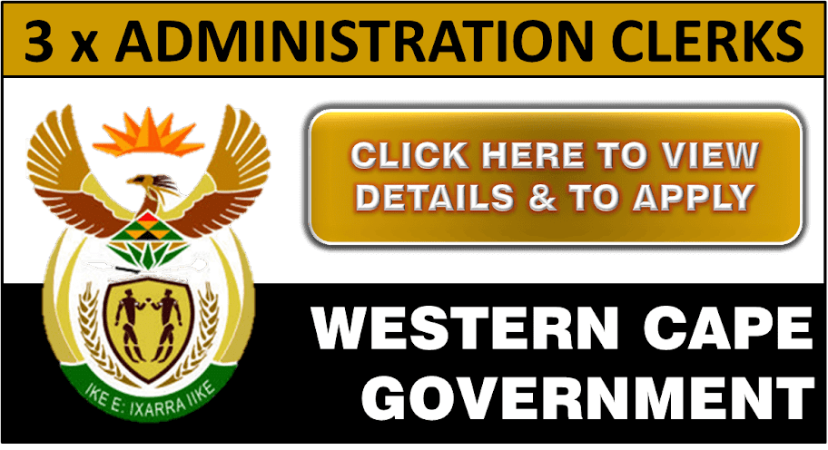 WESTERN CAPE GOVERNMENT JOBS AVAILABLE: ADMINISTRATION CLERK (3 POSTS AVAILABLE)