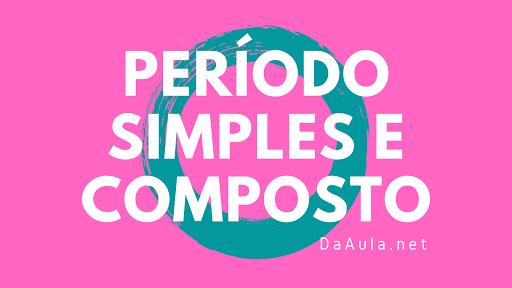 Língua Portuguesa: O que é Período Simples e Composto