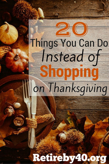 20 Things You Can Do Instead of Shopping on Thanksgiving