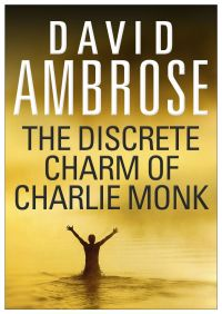 The Discrete Charm Of Charlie Monk By David Ambrose