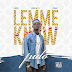 Music: Pipo - Lemme Know ft Korrynizzy, Fidokay