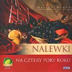"""Halina Mamok """"Nalewki na cztery pory roku"""", Rea, Warszawa 2010.jpg"""