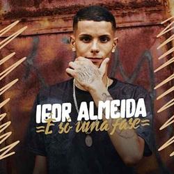 Igor Almeida - É Só Uma Fase
