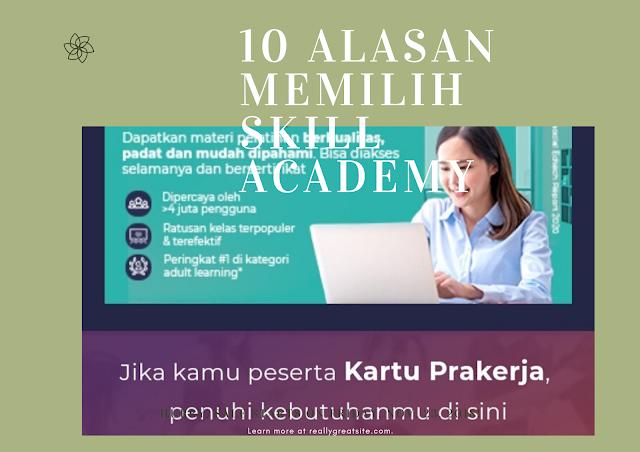 alasan memilih skill academy sebagai platform kartu prakerja