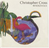 Christopher Cross - Rendezvous